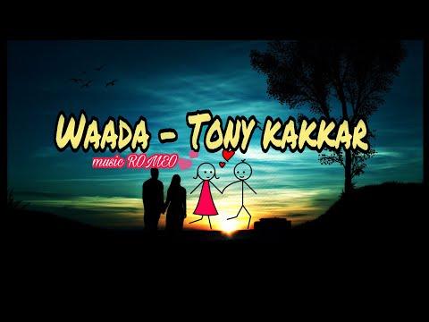 Waada Best WhatsApp status - Tony kakkar