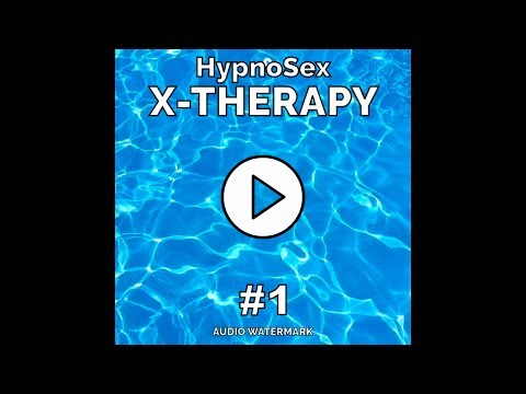 HypnoSex - Extreme Multiple Orgasm part1 - Men version (X-THERAPY #1)