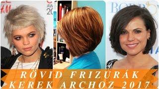 Rövid frizurák kerek archoz 2017