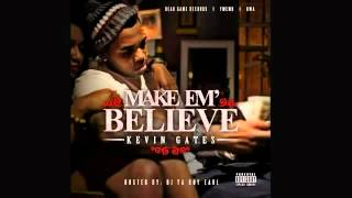 Kevin Gates - Make Em Believe - 10 - Trap Girl