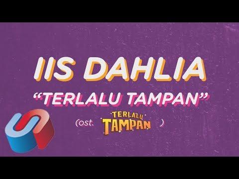 Iis Dahlia - Terlalu Tampan (Official Lyric Video) OST. Terlalu Tampan