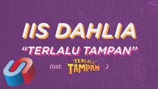 Iis Dahlia - Terlalu Tampan Mp3