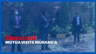 Governor Mutua visits Muranga County & endorses Muchoki Mbuthia contesting Gaturi ward elections