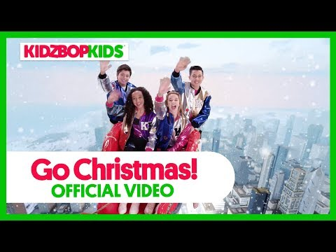 KIDZ BOP Kids - Go Christmas (Official Music Video) [KIDZ BOP Christmas]