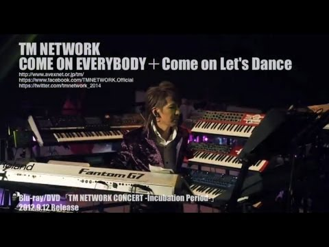 TM NETWORK / COME ON EVERYBODY + Come on Let's Dance(TM NETWORK CONCERT -Incubation Period-)