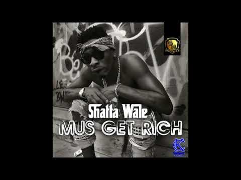 Shatta Wale - Must Get Rich (Audio Slide)