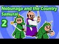 Nobunaga and the Country Samurai (Part 2) | Ninja Myths