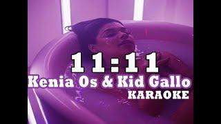 Kenia Os & Kid Gallo - 11:11 KARAOKE