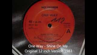 One Way - Shine On Me Original 12 inch Version 1983