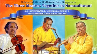 Download The Three Maestros together in Hamsadhwani  - BMK - LS - HPC (2008) MP3 song and Music Video