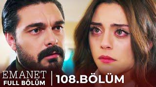 Emanet | 108. Bölüm