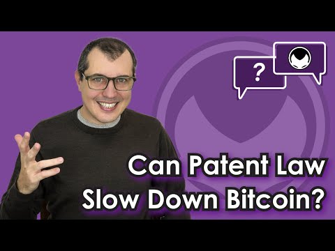 Bitcoin Q&A: Can patent law slow down Bitcoin?