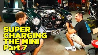 Supercharging The Mini - Part 7