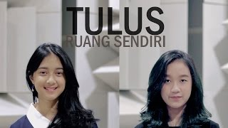Download Ruang Sendiri - Tulus (Astri, Bintan Radhita, Andri Guitara) cover Mp3