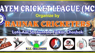 Final Day | Mayem Cricket League 2019 | Raunak Cricketers