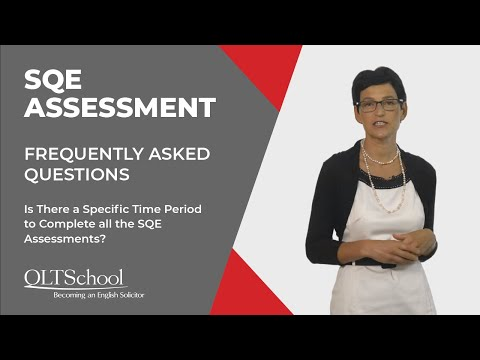 Is there a specific time period to complete all the SQE assessments?