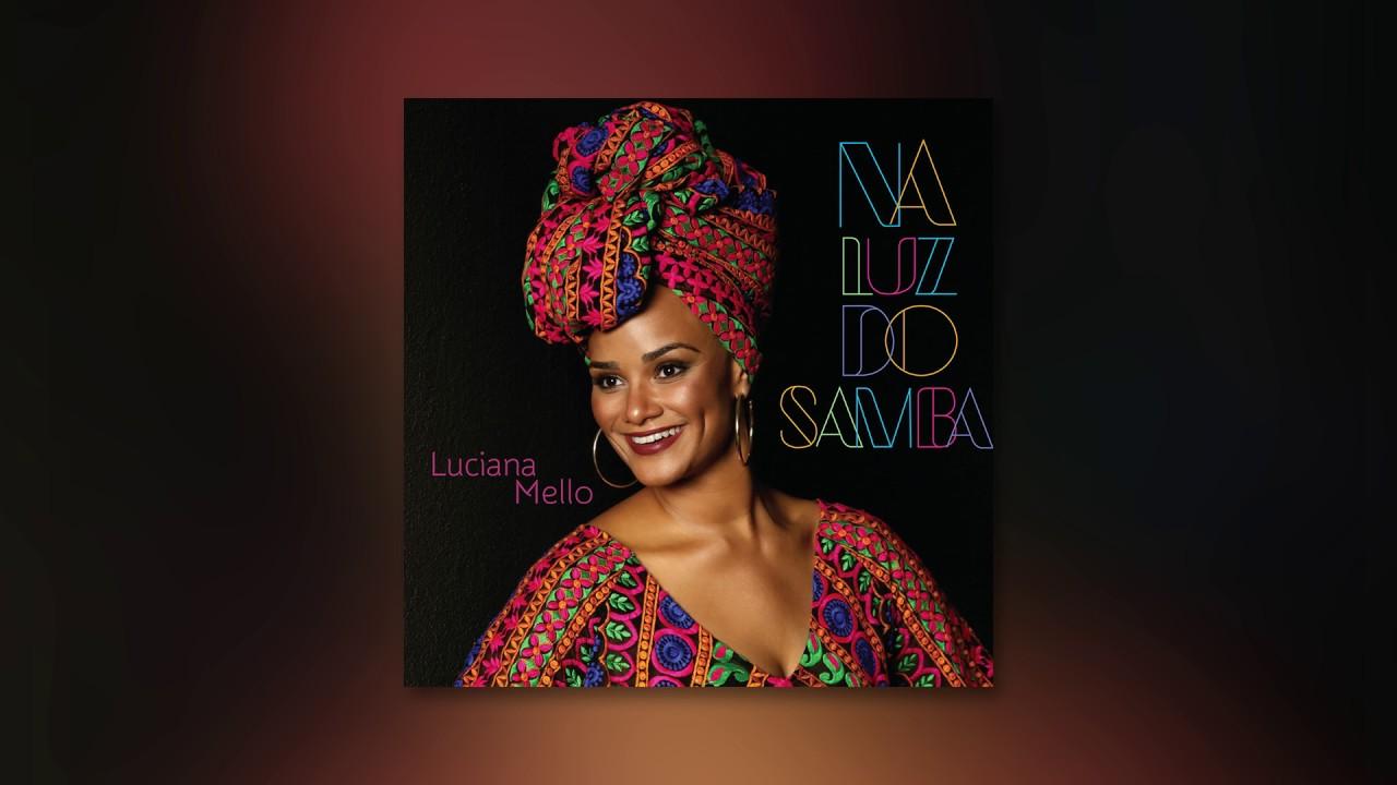 Luciana Mello - Brasileira Guerreira (Álbum Na luz do samba) Áudio Oficial