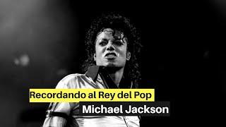 Recordando al Rey del Pop Michael Jackson - Remembering the King of Pop
