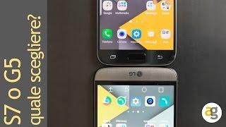 Galaxy S7 o LG G5? il confronto