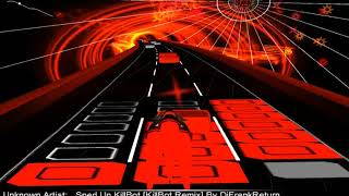 HARD SONG ! Devin Martin - Killbot (Speed up) [AudioSurf]