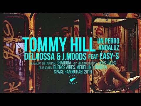 DELAOSSA & J.MOODS - TOMMY HILL ft. EASY-S  [UN PERRO ANDALU