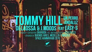 DELAOSSA & J.MOODS - TOMMY HILL ft. EASY-S  [UN PERRO ANDALUZ]