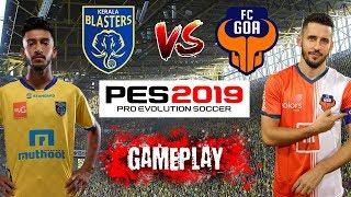 kerala blasters vs Fc Goa    full match highlights  Pes 2019 gameplay  