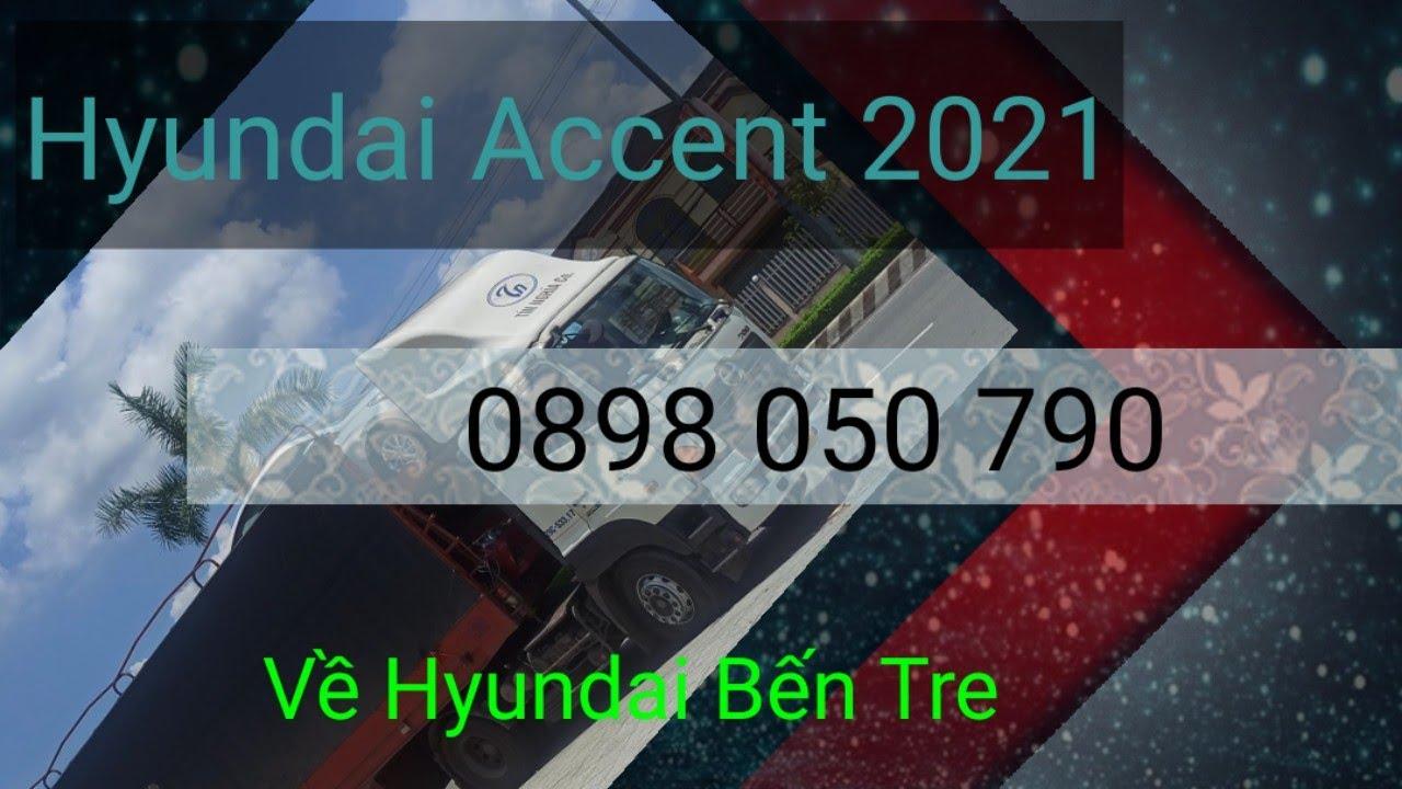 Hyundai Accent 2021 | Cập bến Hyundai Bến Tre giá ưu đãi giao xe ngay | Accent giá rẽ
