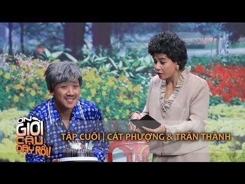 ƠN GIỜI CẬU ĐÂY RỒI 2015 | TẬP CUỐI - CÁT PHƯỢNG & TRẤN THÀNH