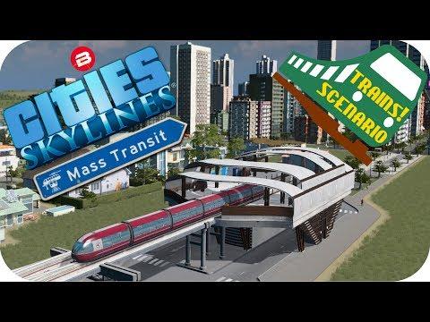 Cities Skylines Gameplay: MONORAIL TO METRO Cities: Skylines MASS TRANSIT DLC TRAINS SCENARIO #4