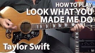 Look What You Made Me Do by Taylor Swift - Guitar Lesson