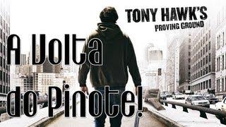 Tony Hawk  Proving Ground - A volta do Pinote