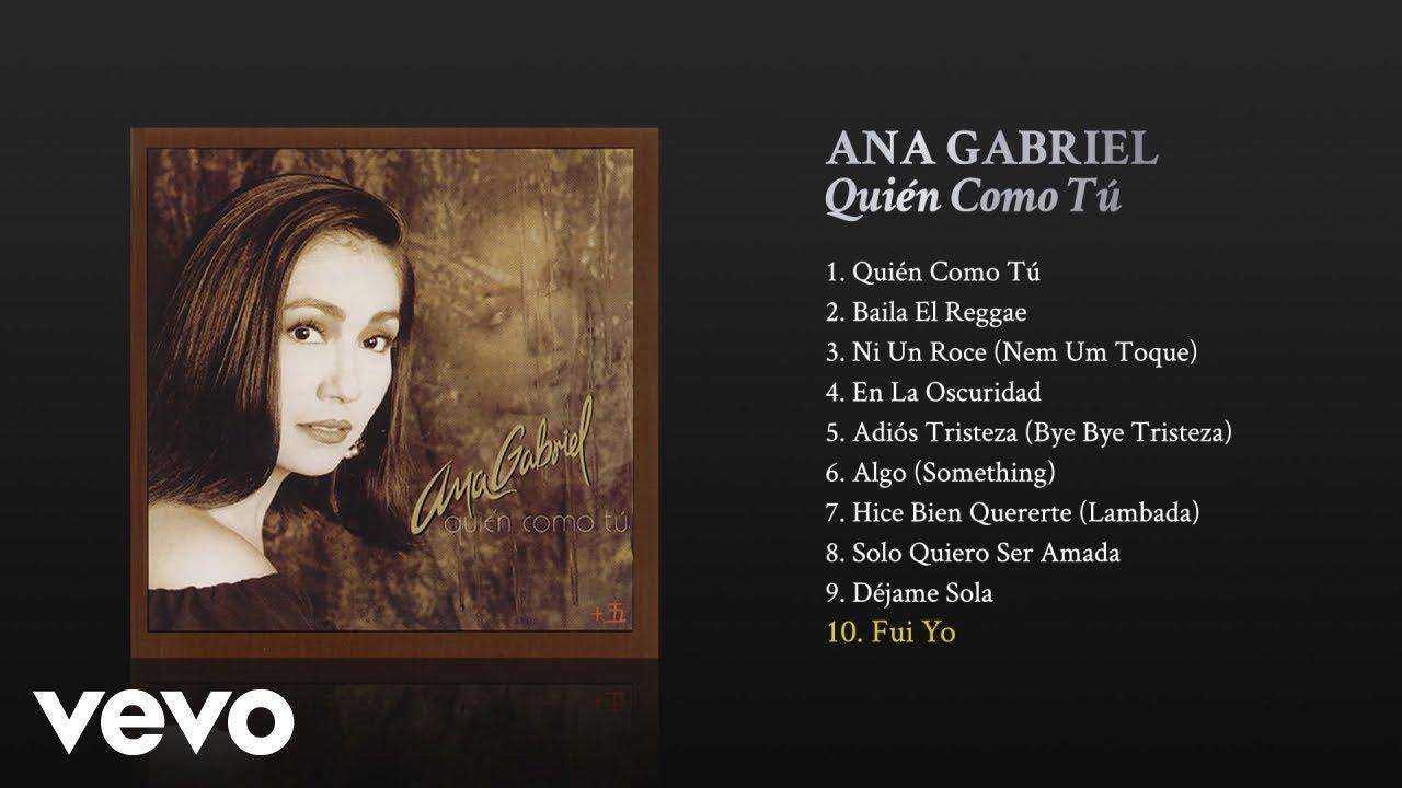 Ana Gabriel - Fui Yo (Cover Audio)