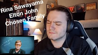 Rina Sawayama ft Elton John - Chosen Family | REACTION
