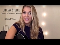 Jillian Steele (Cover) Maren Morris I wish I Was