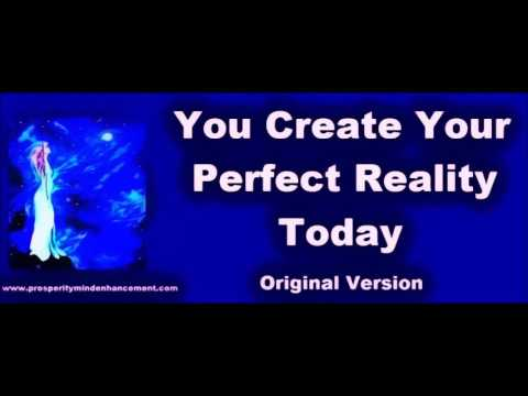 Create Your Own Perfect Reality - Subliminal Affirmations Recording