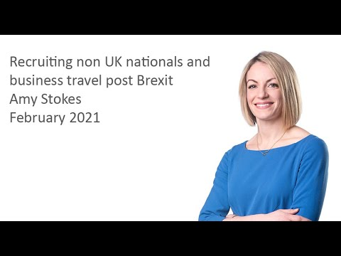 Recruiting non UK Nationals and business travel post Brexit