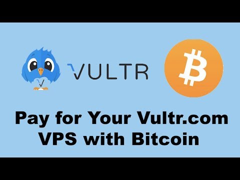 Pay Your Vultr.com Hosting With Bitcoin, Web Hosts That Accept Bitcoin
