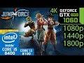 Jump Force - GTX 1060 6gb - i5 8400 - i3 8100 - 1080p - 1440p - 4K - 1800p - Benchmark PC