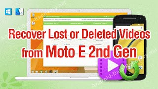 How to Recover Lost or Deleted Videos from Moto E 2nd Gen