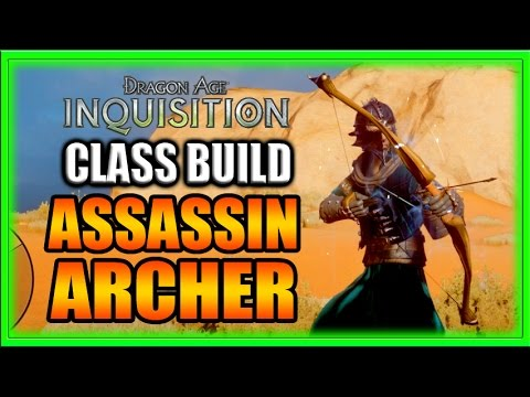Dragon Age Inquisition - Class Build - Assassin Archer Rogue Guide!