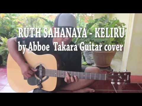 Ruth Sahanaya - Keliru by Abboe Takara (Guitar Cover)