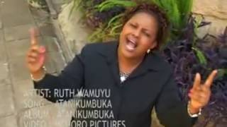 Ruth Wamuyu - Atanikumbuka (Official Video)