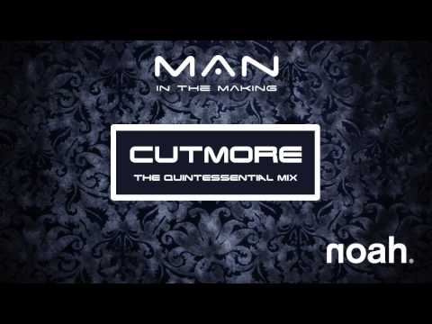 NOAH - Man In The Making (Cutmore - The Quintessential Radio Mix)