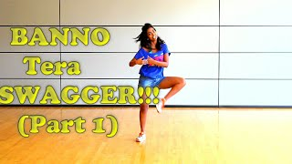 Banno tera Swagger || Learn Dance Steps || Part 1|| Tanu Weds Manu Returns