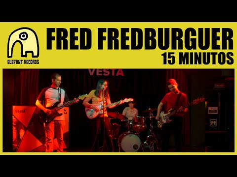 FRED FREDBURGUER - 15 Minutos [Official]