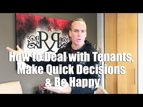 How to Deal with Tenants, Make Quick Decisions & Be Happy