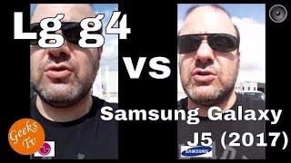 Lg G4 Vs Samsung Galaxy J5 (2017) PRUEBA DE CÁMARAS 📹📹📹📹📹📹