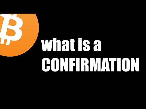Bitcoin - What Is A Confirmation?