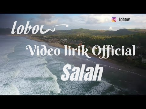 """Lobow """" Salah """" - Official  Lirik"""